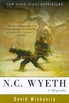 N. C. Wyeth: A Biography - Michaelis, David