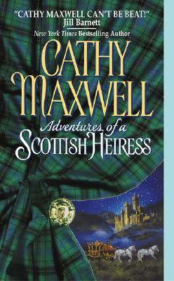 Adventures of a Scottish Heiress - Maxwell, Cathy