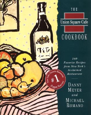 Union Square Cafe Cookbook Ri: 160 Favorite Recipes from New York's Acclaimed Restaurant - Meyer, Danny