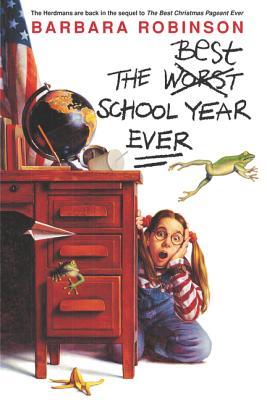 The Best School Year Ever - Robinson, Barbara