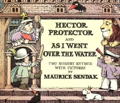 Hector Protector and as I Went Over the Water: Two Nursery Rhymes - Sendak, Maurice