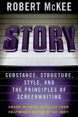 Story: Substance, Structure, Style, and the Principles of Screenwriting - McKee, Robert