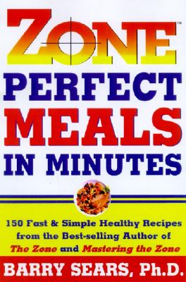 Zone-Perfect Meals in Minutes - Sears, Barry, Dr., PH.D.