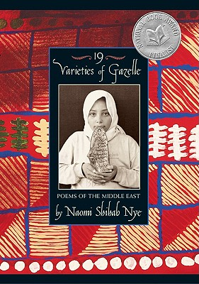 19 Varieties of Gazelle: Poems of the Middle East - Nye, Naomi Shihab