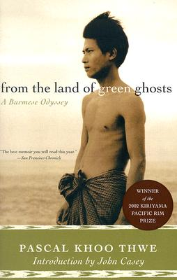 From the Land of Green Ghosts: A Burmese Odyssey - Thwe, Pascal Khoo