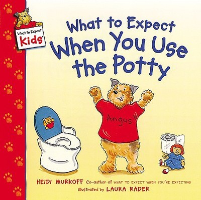 What to Expect When You Use the Potty - Murkoff, Heidi