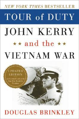 Tour of Duty: John Kerry and the Vietnam War - Brinkley, Douglas G