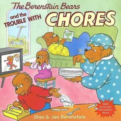The Berenstain Bears and the Trouble with Chores -