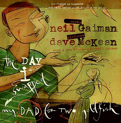 The Day I Swapped My Dad for Two Goldfish - Gaiman, Neil