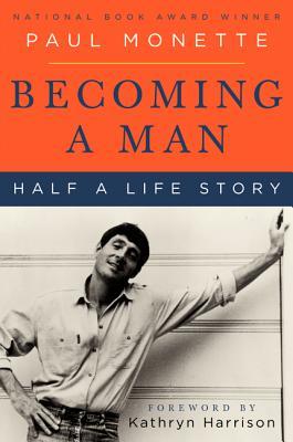 Becoming a Man: Half a Life Story - Monette, Paul