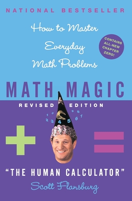 Math Magic: How to Master Everyday Math Problems - Flansburg, Scott, and Hay, Victoria