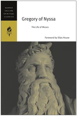 Gregory of Nyssa: The Life of Moses - Gregory of Nyssa, and Malherbe, Abraham J (Translated by), and Ferguson, Everett (Translated by)