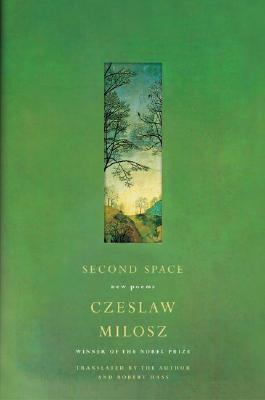 Second Space: New Poems - Milosz, Czeslaw