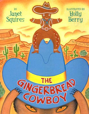 The Gingerbread Cowboy - Squires, Janet