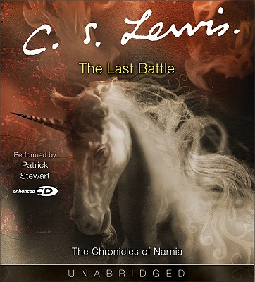 The Last Battle - Lewis, C S, and Stewart, Patrick (Performed by)
