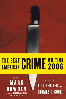 The Best American Crime Writing - Bowden, Mark (Editor), and Penzler, Otto (Editor), and Cook, Thomas H (Editor)