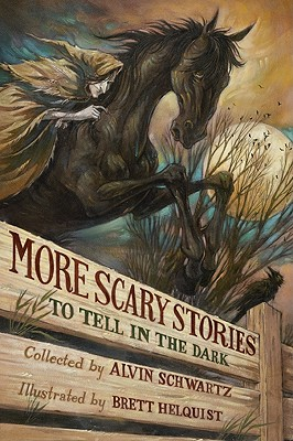 More Scary Stories to Tell in the Dark - Schwartz, Alvin (Retold by)
