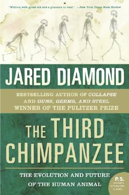 The Third Chimpanzee: The Evolution and Future of the Human Animal - Diamond, Jared