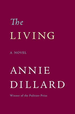 The Living - Dillard, Annie