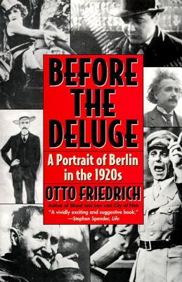 Before the Deluge: A Portrait of Berlin in the 1920s - Friedrich, Otto