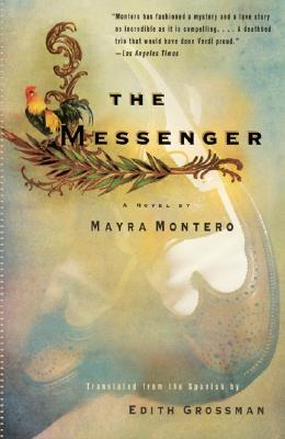 The Messenger - Montero, Mayra, and Grossman, Edith, Ms.
