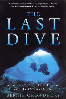The Last Dive: A Father and Son's Fatal Descent Into the Ocean's Depths - Chowdhury, Bernie