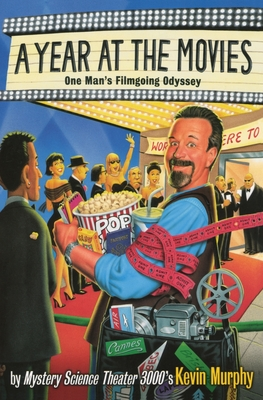 A Year at the Movies: One Man's Filmgoing Odyssey - Murphy, Kevin
