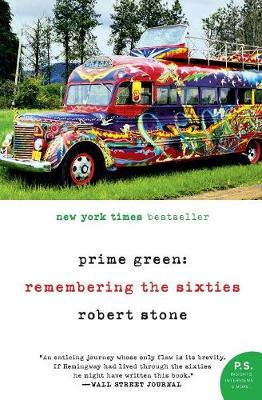 Prime Green: Remembering the Sixties - Stone, Robert
