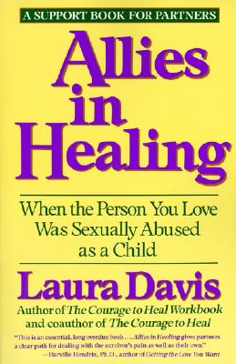 Allies in Healing: When the Person You Love Is a Survivor of Child Sexual Abuse - Davis, Laura