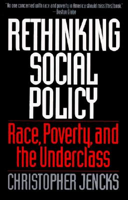 Rethinking Social Policy - Jencks, Christopher
