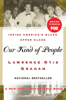 Our Kind of People: Inside America's Black Upper Class - Graham, Lawrence Otis