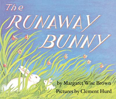 The Runaway Bunny - Brown, Margaret Wise