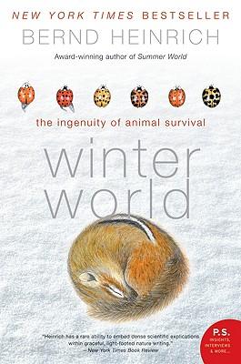 Winter World: The Ingenuity of Animal Survival - Heinrich, Bernd