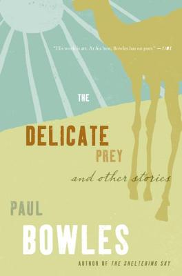 Delicate Prey: And Other Stories - Bowles, Paul