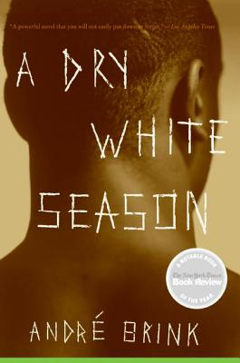 A Dry White Season - Brink, Andre