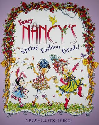 Fancy Nancy's Fashion Parade!: A Reusable Sticker Book - Glasser, Robin Preiss (Illustrator), and Bracken, Carolyn (Illustrator), and O'Connor, Jane