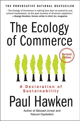 The Ecology of Commerce: A Declaration of Sustainability - Hawken, Paul