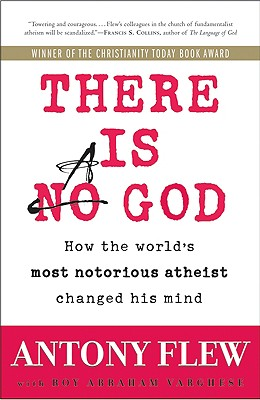 There Is a God: How the World's Most Notorious Atheist Changed His Mind - Flew, Antony, and Varghese, Roy Abraham