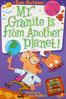 Mr. Granite Is from Another Planet! - Gutman, Dan