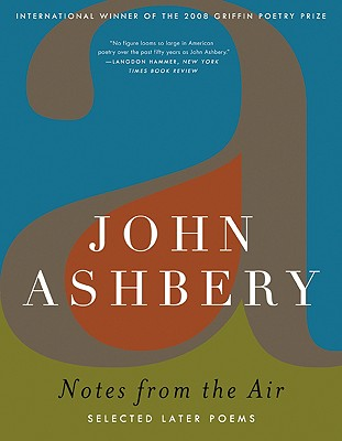 Notes from the Air: Selected Later Poems - Ashbery, John