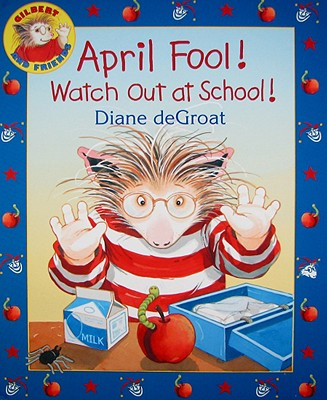 April Fool! Watch Out at School! - de Groat, Diane