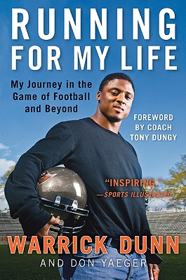 Running for My Life: My Journey in the Game of Football and Beyond - Dunn, Warrick, and Yaeger, Don