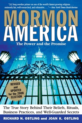 Mormon America: The Power and the Promise - Ostling, Richard, and Ostling, Joan K