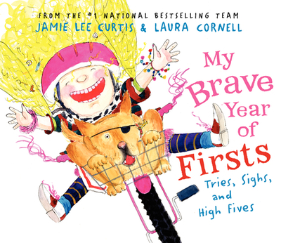 My Brave Year of Firsts: Tries, Sighs, and High Fives - Curtis, Jamie Lee