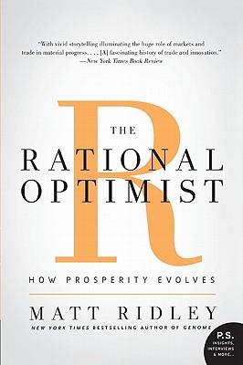 The Rational Optimist: How Prosperity Evolves - Ridley, Matt