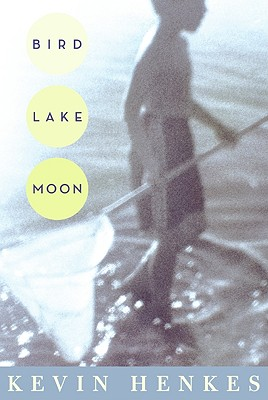 Bird Lake Moon - Henkes, Kevin