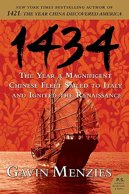1434: The Year a Magnificent Chinese Fleet Sailed to Italy and Ignited the Renaissance - Menzies, Gavin