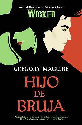 Hijo de Bruja - Maguire, Gregory, and Conde, Claudia (Translated by)