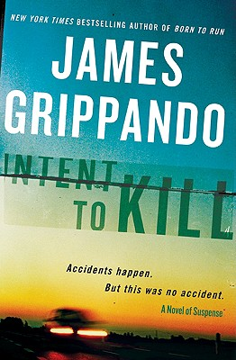 Intent to Kill: A Novel of Suspense - Grippando, James