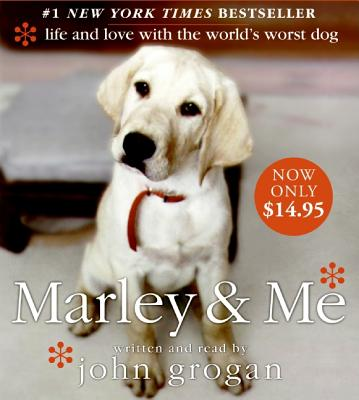 Marley & Me: Life and Love with the World's Worst Dog - Grogan, John (Read by)